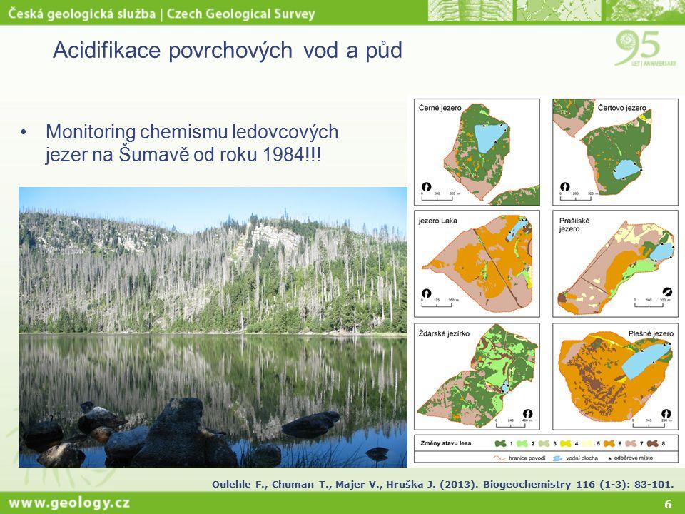 6 Monitoring chemismu ledovcových jezer na Šumavě od roku 1984!!! Acidifikace povrchových vod a půd Oulehle F., Chuman T., Majer V., Hruška J. (2013).