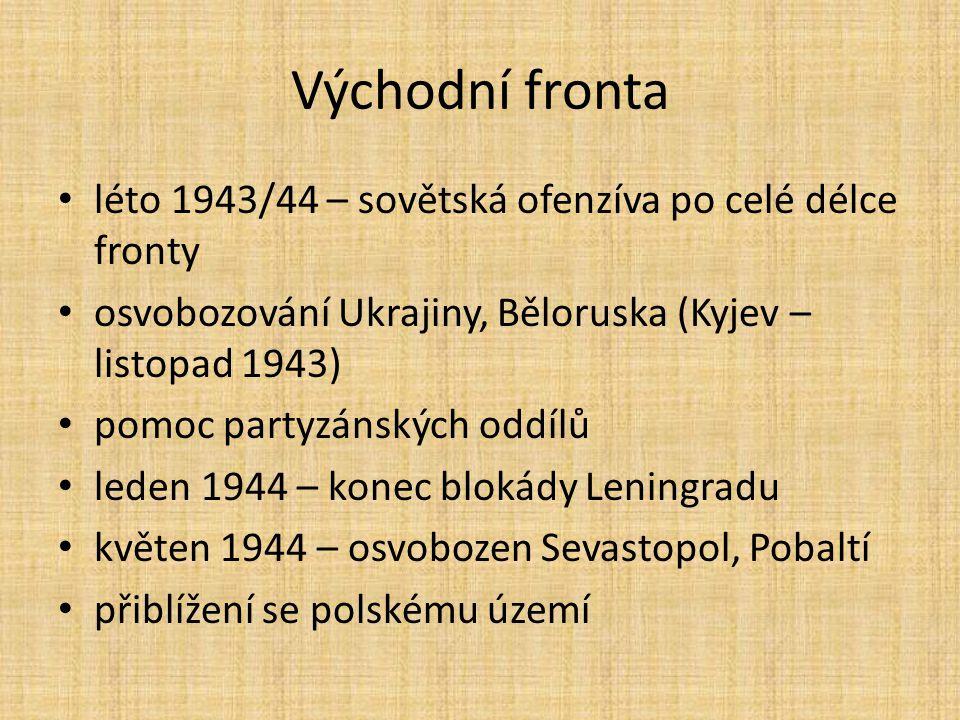 Východní fronta léto 1943/44 – sovětská ofenzíva po celé délce fronty osvobozování Ukrajiny, Běloruska (Kyjev – listopad 1943) pomoc partyzánských odd