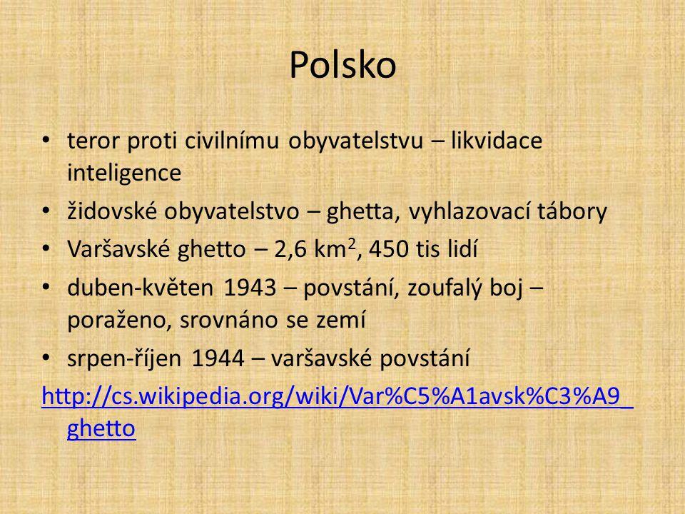 Polsko teror proti civilnímu obyvatelstvu – likvidace inteligence židovské obyvatelstvo – ghetta, vyhlazovací tábory Varšavské ghetto – 2,6 km 2, 450