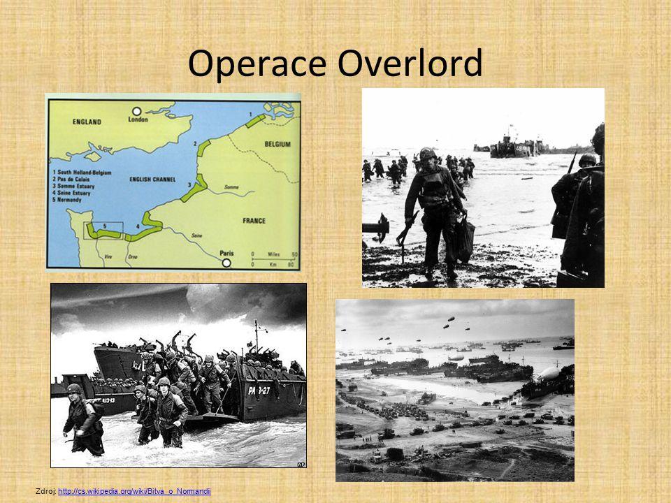 Operace Overlord Zdroj: http://cs.wikipedia.org/wiki/Bitva_o_Normandiihttp://cs.wikipedia.org/wiki/Bitva_o_Normandii