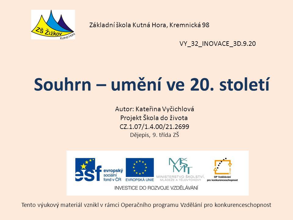 VY_32_INOVACE_3D.9.20 Autor: Kateřina Vyčichlová Projekt Škola do života CZ.1.07/1.4.00/21.2699 Dějepis, 9.