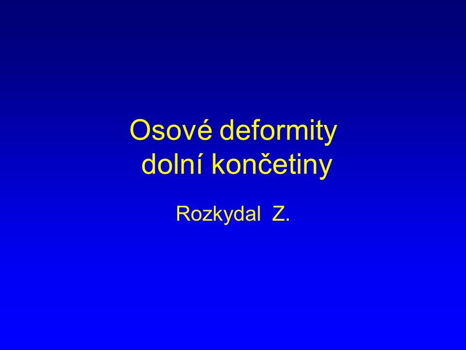 Osové deformity dolní končetiny Rozkydal Z.