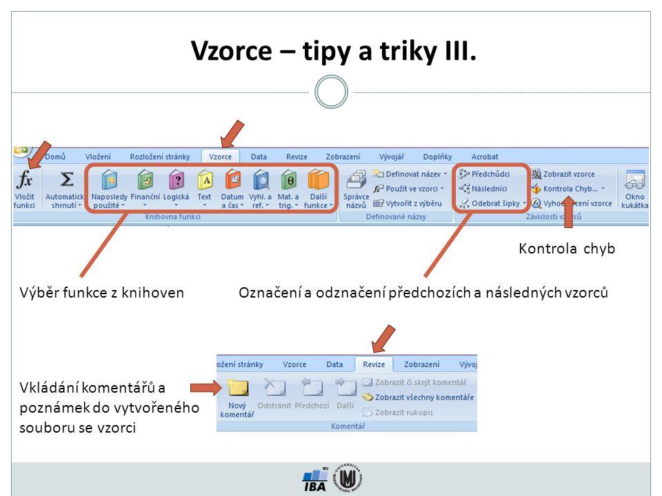 Vzorce – tipy a triky III. Kontrola chyb Výběr funkce z knihovenOznačení a odznačení předchozích a následných vzorců Vkládání komentářů a poznámek do