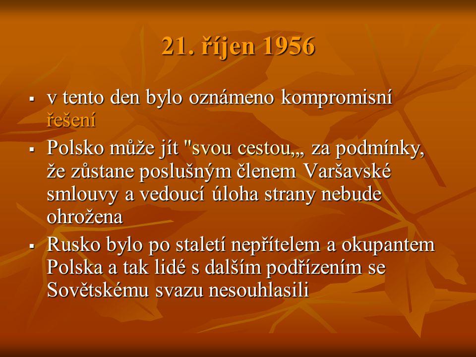 21. říjen 1956  v tento den bylo oznámeno kompromisní řešení  Polsko může jít