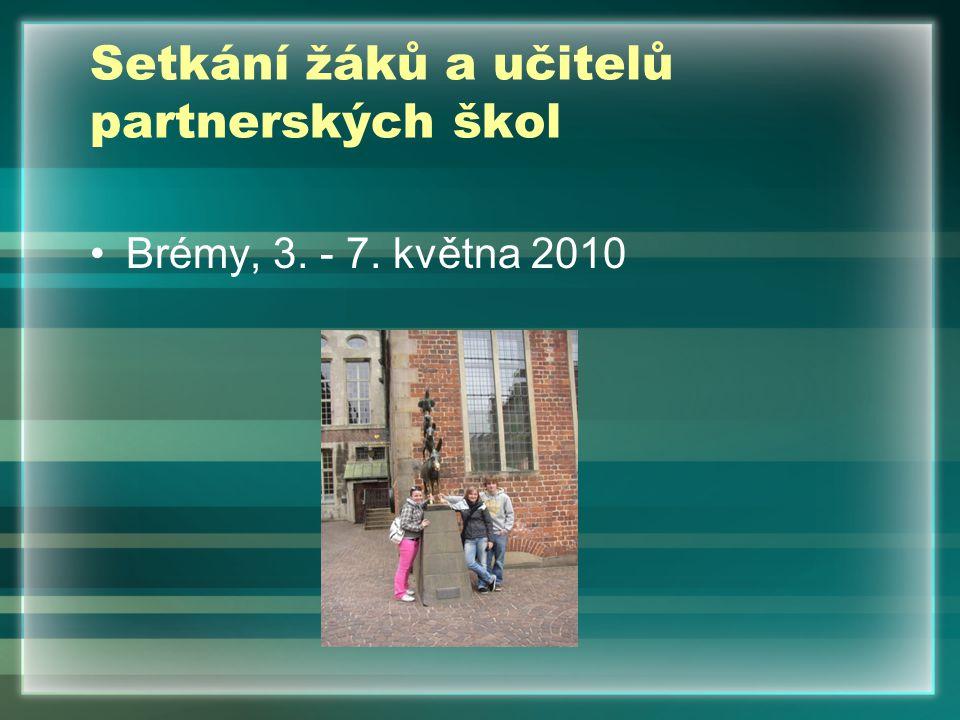 Setkání žáků a učitelů partnerských škol Brémy, 3. - 7. května 2010