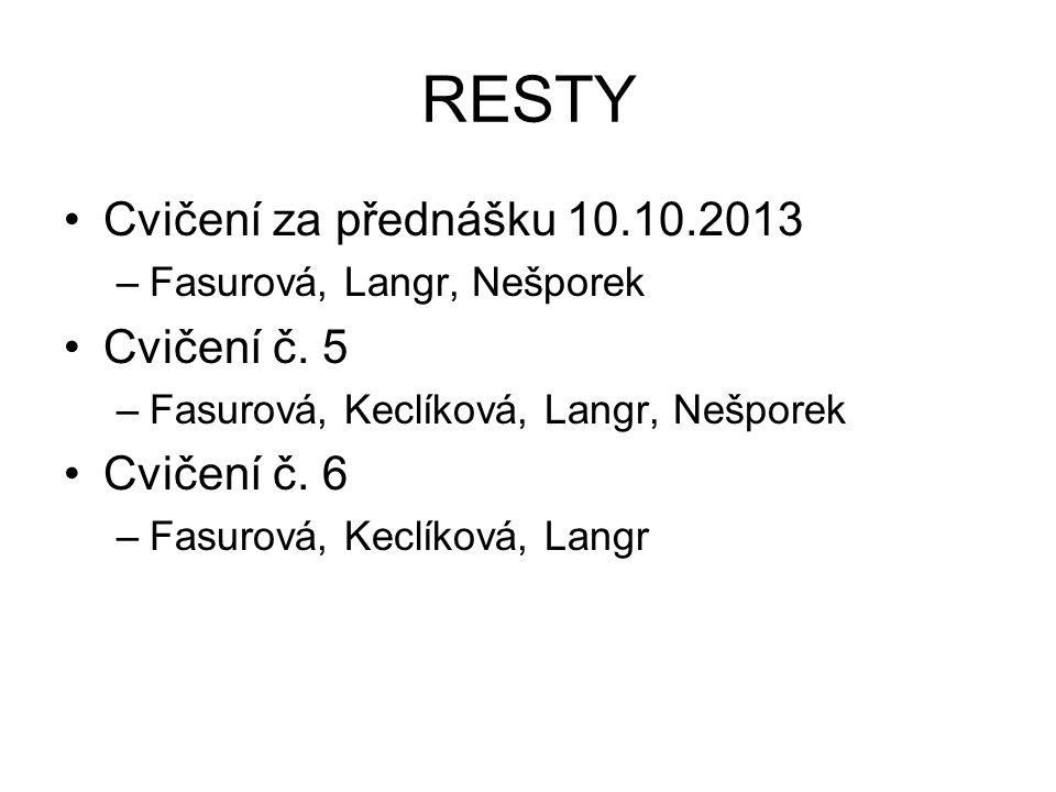 RESTY Cvičení za přednášku 10.10.2013 –Fasurová, Langr, Nešporek Cvičení č.