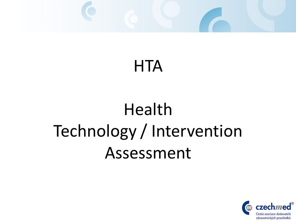 HTA Health Technology / Intervention Assessment