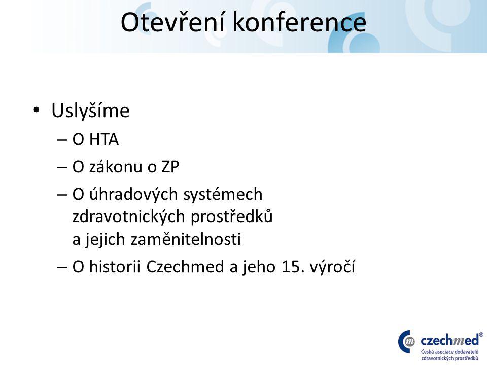 Otevření konference Uslyšíme – O HTA – O zákonu o ZP – O úhradových systémech zdravotnických prostředků a jejich zaměnitelnosti – O historii Czechmed a jeho 15.
