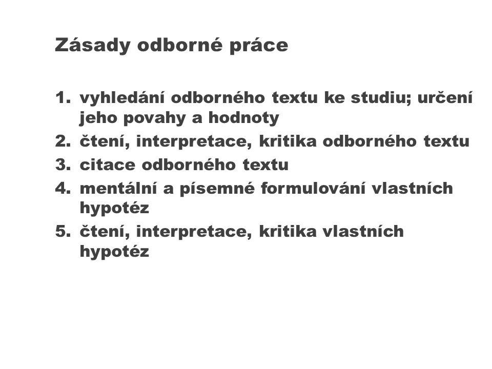 Vyhledání odborné literatury Brněnské knihovny: - Knihovna Filozofické fakulty MU www.phil.muni.cz/knihovna www.phil.muni.cz/knihovna - Knihovna Ústavu hudební vědy - Moravská zemská knihovna: www.mzk.czwww.mzk.cz - Knihovna Jiřího Mahena: www.kjm.czwww.kjm.cz - Knihovna Moravské galerie: www.moravska-galerie.cz Slovníky: Etienne Souriau, Brockhaus, Britannica….