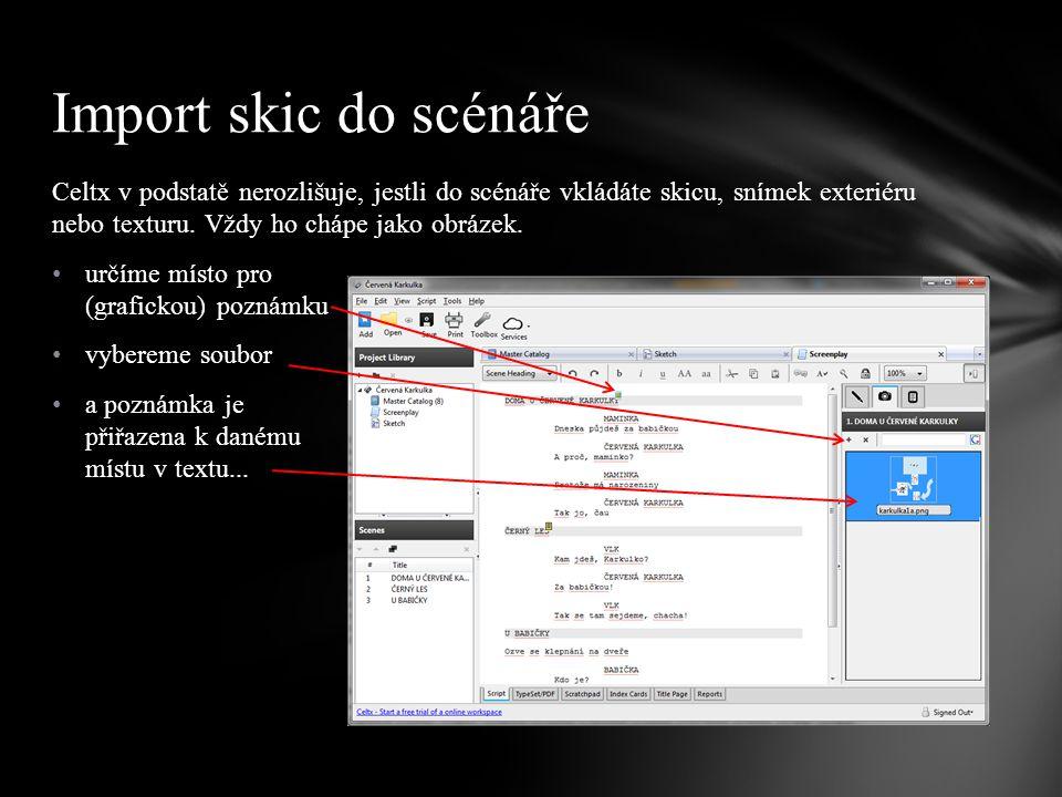 Celtx v podstatě nerozlišuje, jestli do scénáře vkládáte skicu, snímek exteriéru nebo texturu.