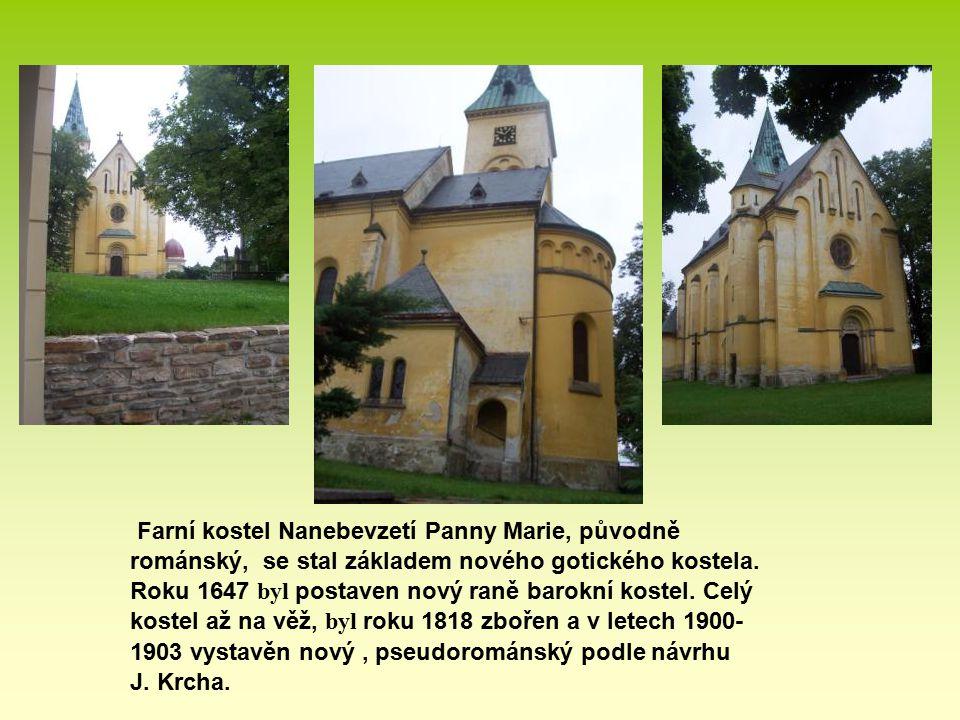 Farní kostel Nanebevzetí Panny Marie, původně románský, se stal základem nového gotického kostela. Roku 1647 byl postaven nový raně barokní kostel. Ce
