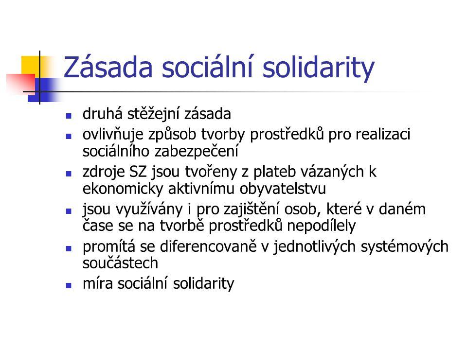 Zásada sociální solidarity druhá stěžejní zásada ovlivňuje způsob tvorby prostředků pro realizaci sociálního zabezpečení zdroje SZ jsou tvořeny z plat