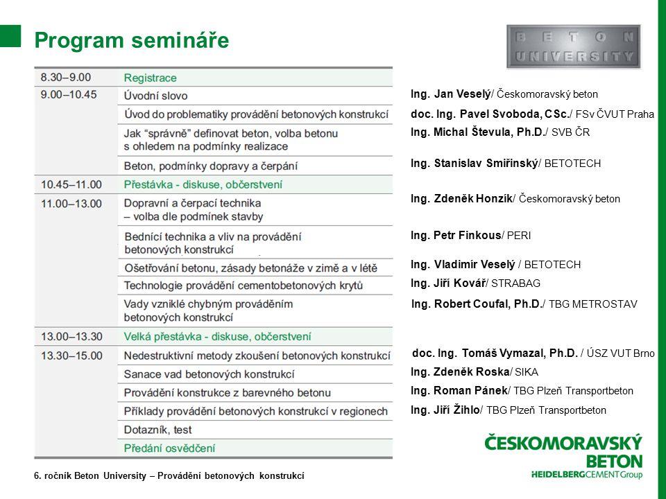 Program semináře 6. ročník Beton University – Provádění betonových konstrukcí Ing.