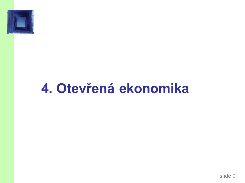 slide 0 4. Otevřená ekonomika