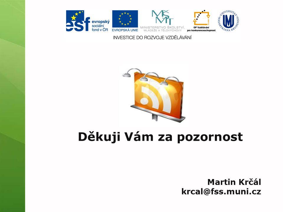 Děkuji Vám za pozornost Martin Krčál krcal@fss.muni.cz