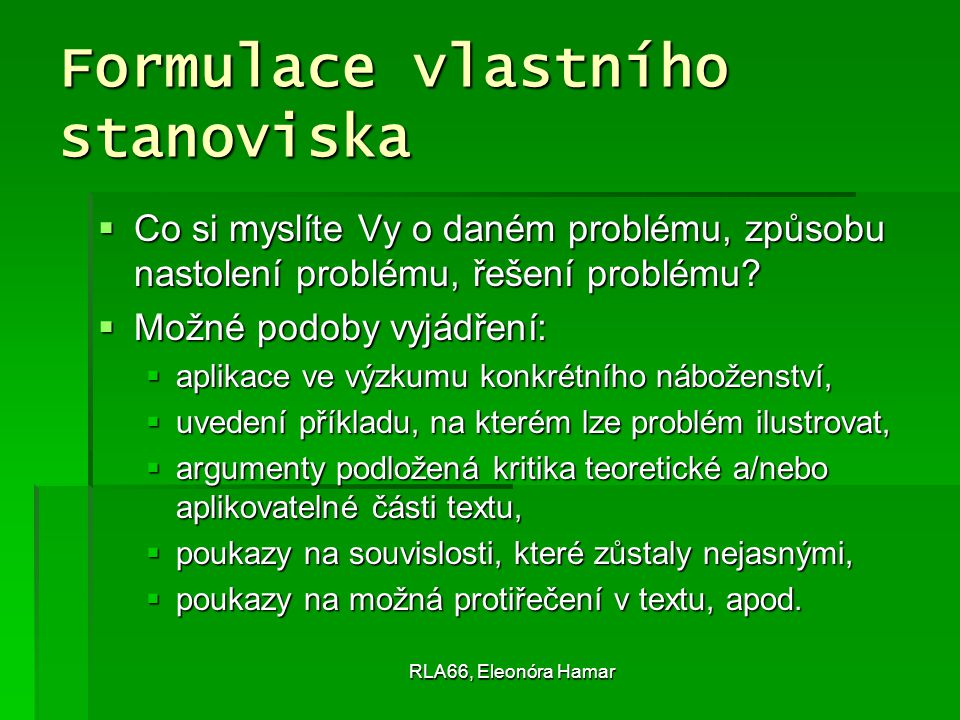 RLA66, Eleonóra Hamar Formulace vlastního stanoviska  Co si myslíte Vy o daném problému, způsobu nastolení problému, řešení problému.