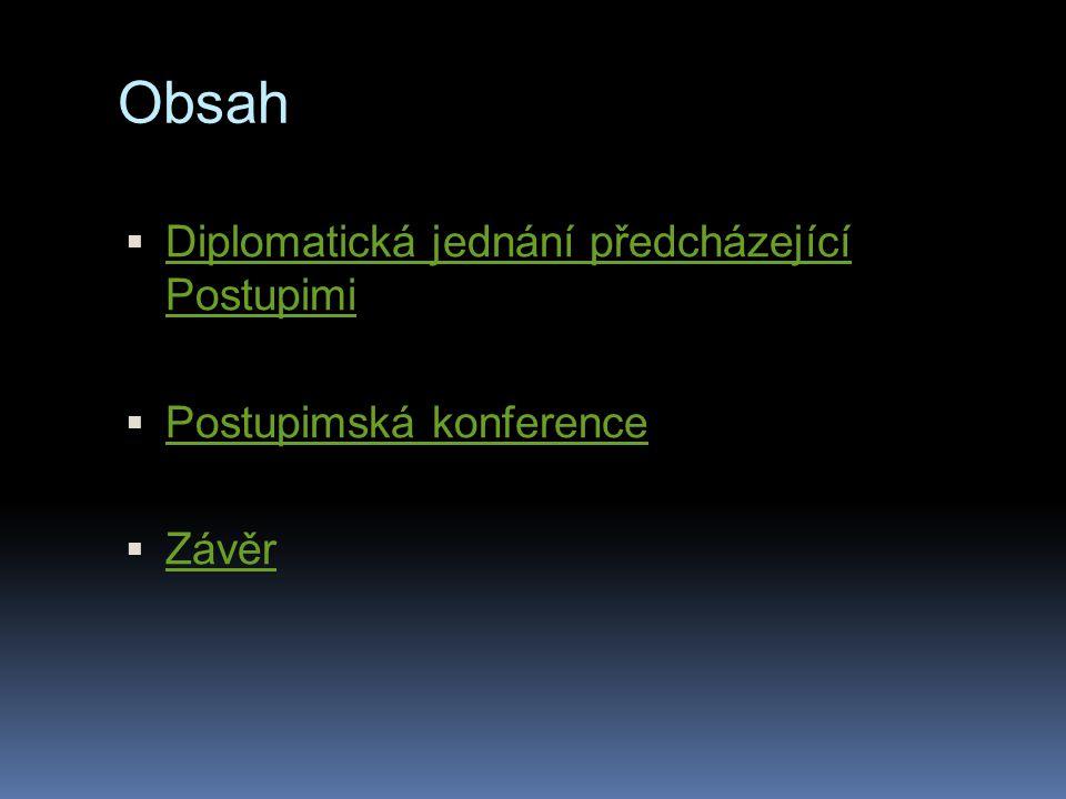 Obsah  Diplomatická jednání předcházející Postupimi Diplomatická jednání předcházející Postupimi  Postupimská konference Postupimská konference  Zá