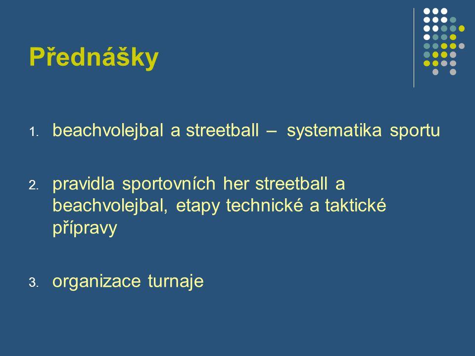 Přednášky 1. beachvolejbal a streetball – systematika sportu 2.