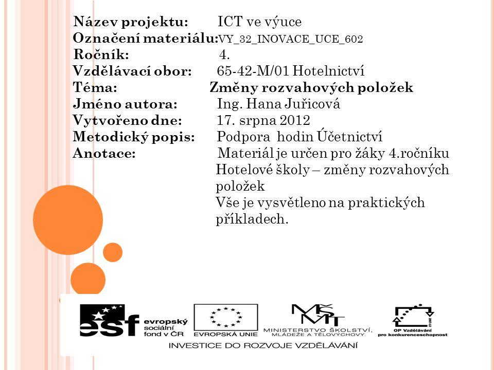 Název projektu: ICT ve výuce Označení materiálu: VY_32_INOVACE_UCE_602 Ročník: 4.