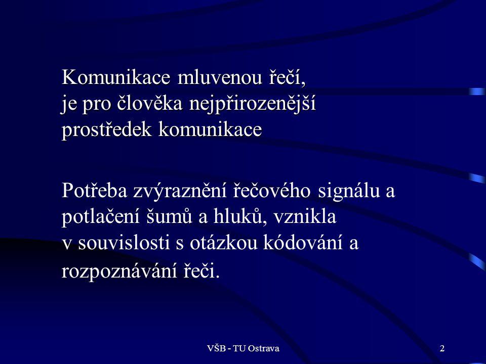 VŠB - TU Ostrava3 Cíle zvýraznění řeči >