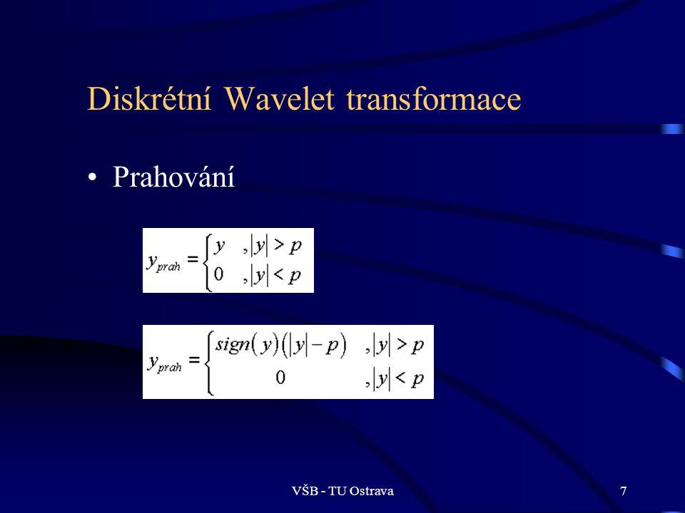 VŠB - TU Ostrava7 Diskrétní Wavelet transformace Prahování