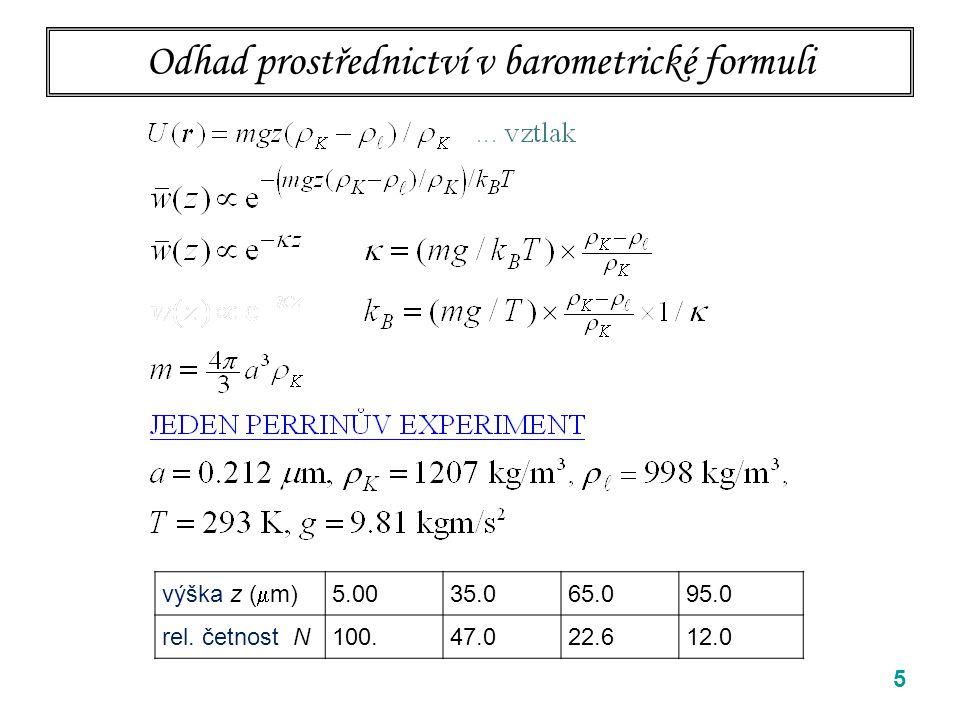 5 Odhad prostřednictví v barometrické formuli výška z (  m) 5.0035.065.095.0 rel. četnost N100.47.022.612.0