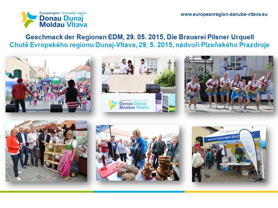 www.europeanregion-danube-vltava.eu Geschmack der Regionen EDM, 29. 05. 2015, Die Brauerei Pilsner Urquell Chutě Evropského regionu Dunaj-Vltava, 29.