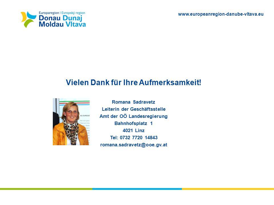 www.europeanregion-danube-vltava.eu Vielen Dank für Ihre Aufmerksamkeit! Romana Sadravetz Leiterin der Geschäftsstelle Amt der OÖ Landesregierung Bahn