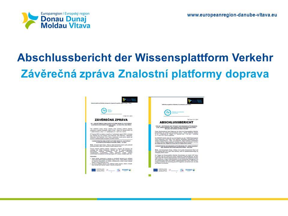 www.europeanregion-danube-vltava.eu Abschlussbericht der Wissensplattform Verkehr Závěrečná zpráva Znalostní platformy doprava