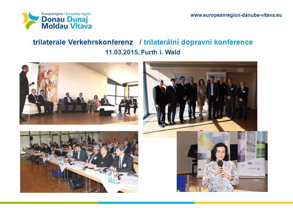 www.europeanregion-danube-vltava.eu trilaterale Verkehrskonferenz / trilaterální dopravní konference 11.03.2015, Furth i. Wald