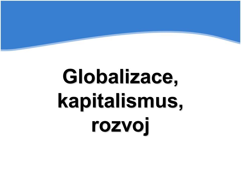 Globalizace, kapitalismus, rozvoj
