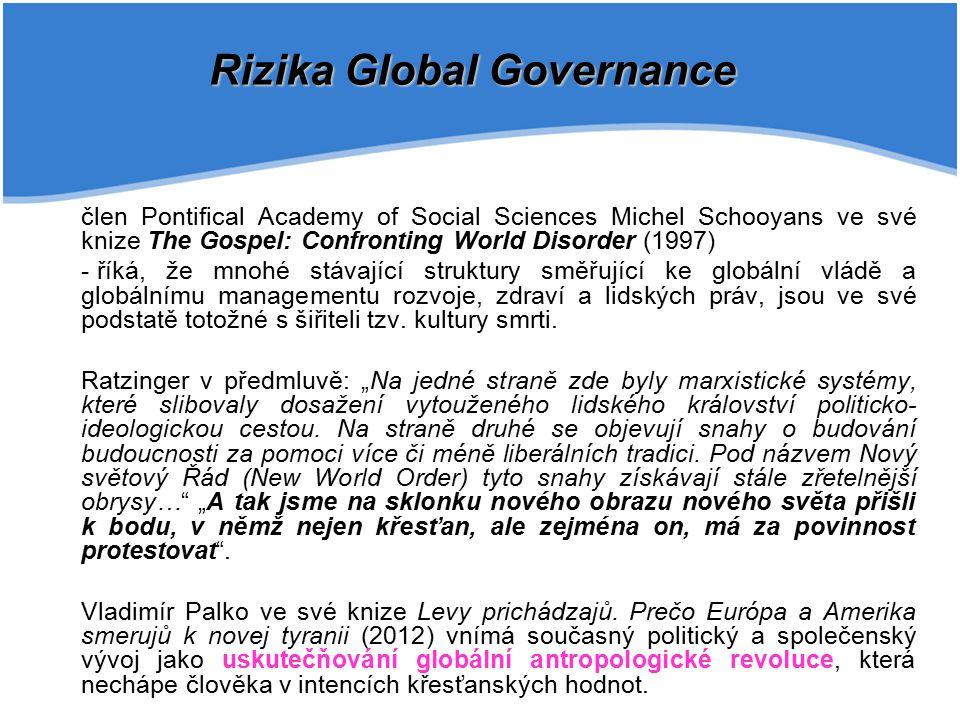 člen Pontifical Academy of Social Sciences Michel Schooyans ve své knize The Gospel: Confronting World Disorder (1997) - říká, že mnohé stávající stru