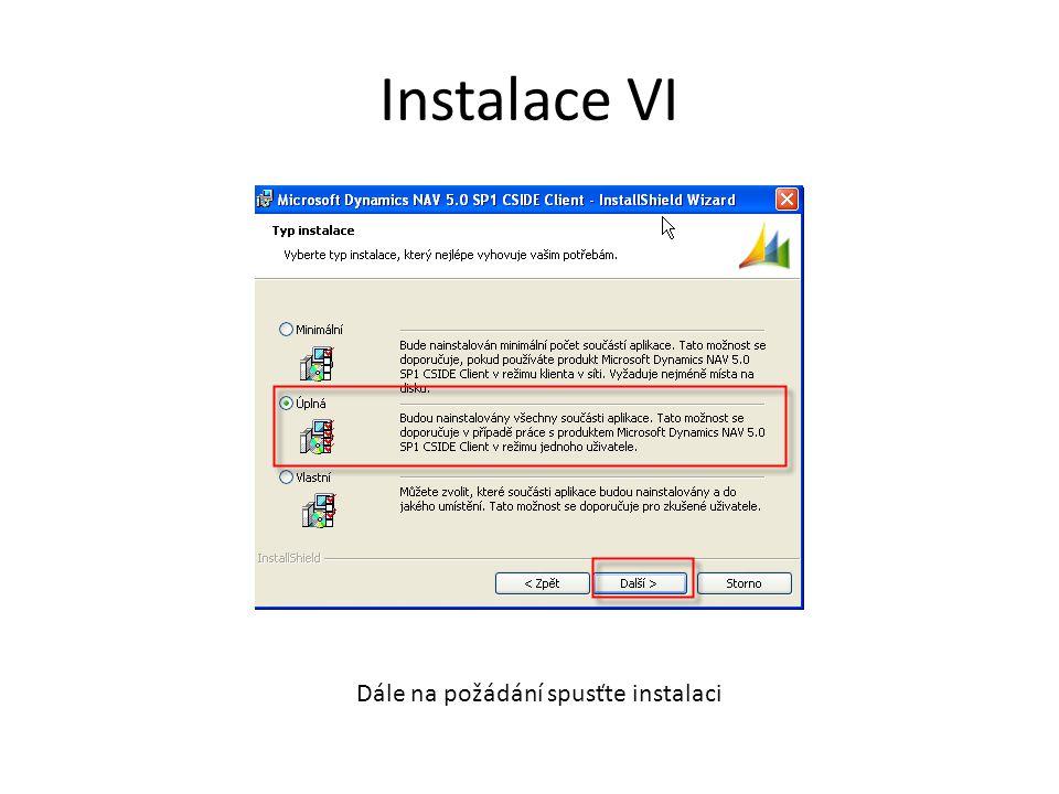 Instalace VI Dále na požádání spusťte instalaci