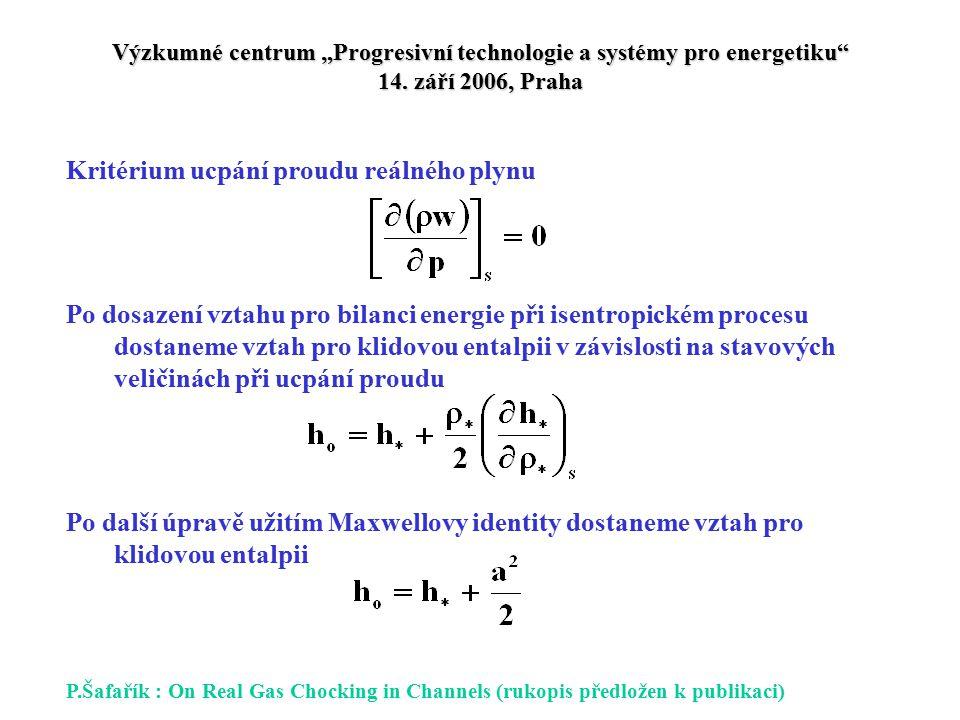 """Výzkumné centrum """"Progresivní technologie a systémy pro energetiku"""" 14. září 2006, Praha Kritérium ucpání proudu reálného plynu Po dosazení vztahu pro"""
