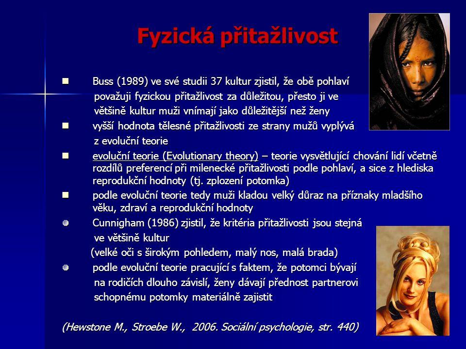 Fyzická přitažlivost Buss (1989) ve své studii 37 kultur zjistil, že obě pohlaví Buss (1989) ve své studii 37 kultur zjistil, že obě pohlaví považuji
