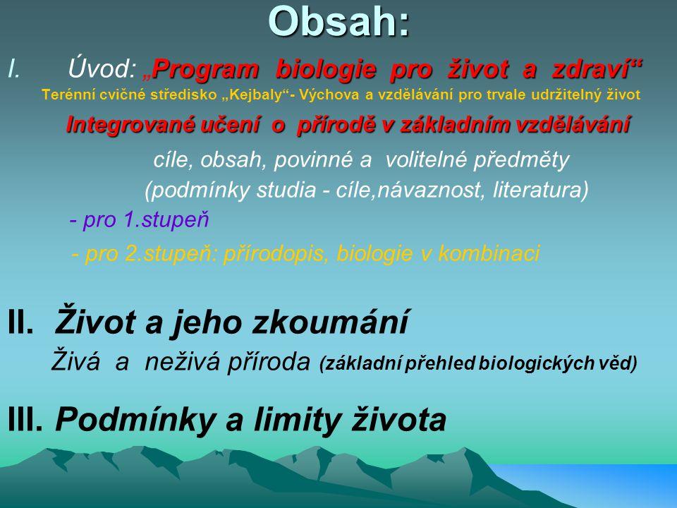 APLIKOVANÁ EKOLOGIE A PĚSTITELSTVÍ Přednáška č.1- 6 ŽIVOT A JEHO ZKOUMÁNÍ ŽIVÁ A NEŽIVÁ PŘÍRODA - SOUSTAVA BIOLOGICKÝCH VĚD PODMÍNKY A LIMITY ŽIVOTA Ing.