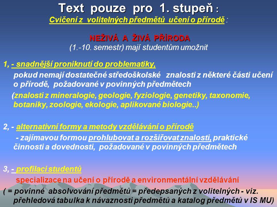 Text pouze pro 1.stupeň : NEŽIVÁ A ŽIVÁ PŘÍRODA Text pouze pro 1.