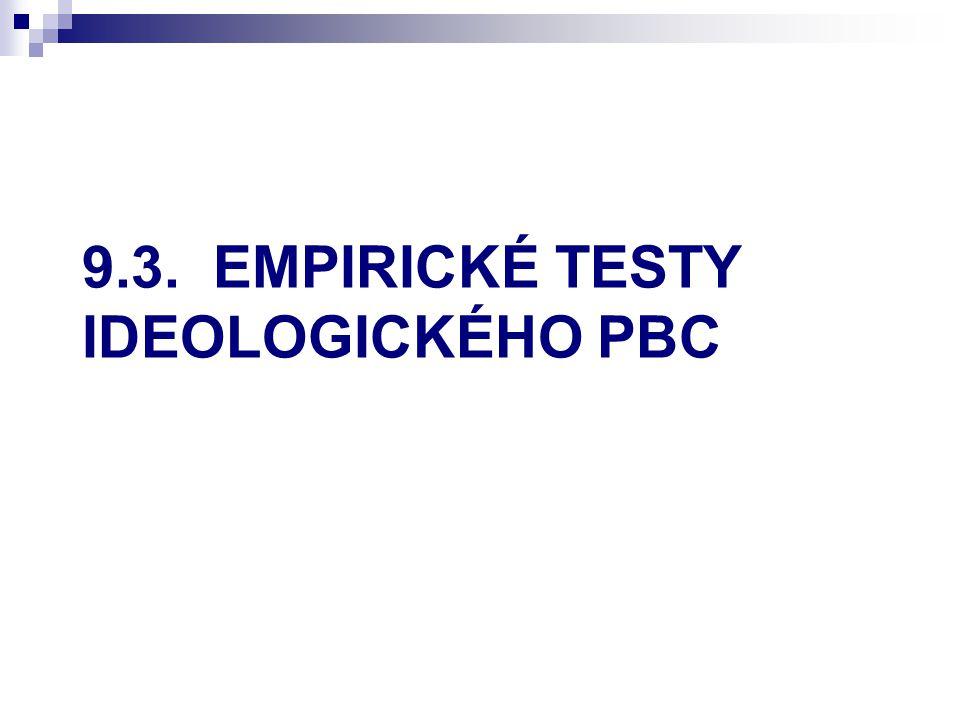 9.3. EMPIRICKÉ TESTY IDEOLOGICKÉHO PBC