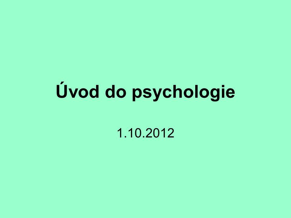 Úvod do psychologie 1.10.2012