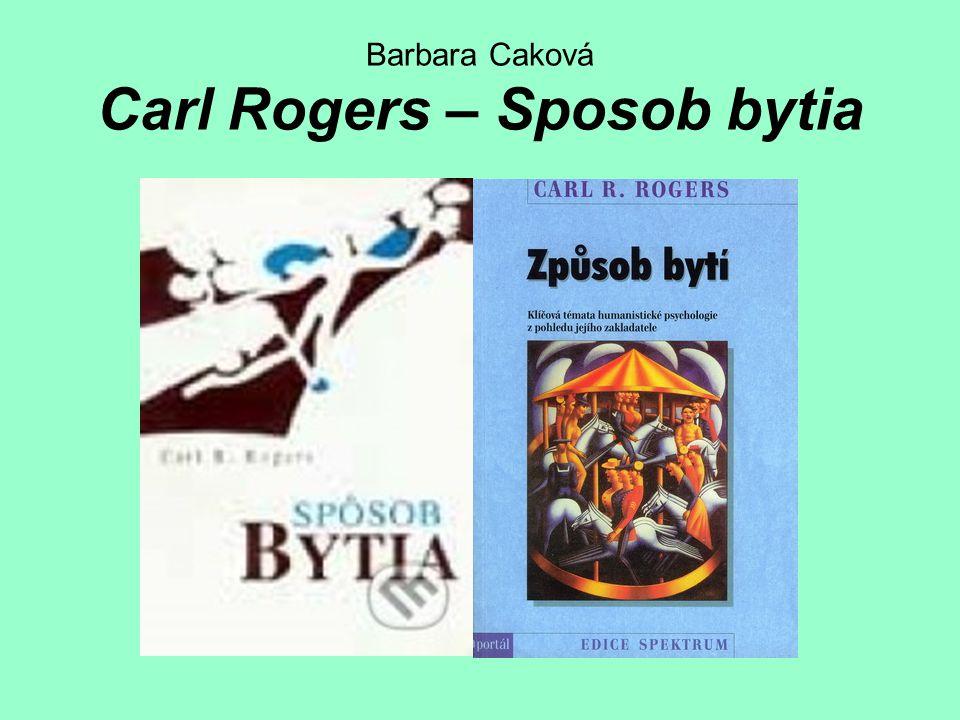 Barbara Caková Carl Rogers – Sposob bytia