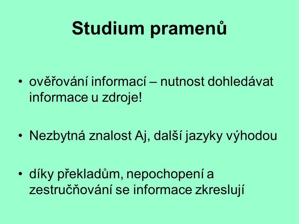 Studium pramenů ověřování informací – nutnost dohledávat informace u zdroje.