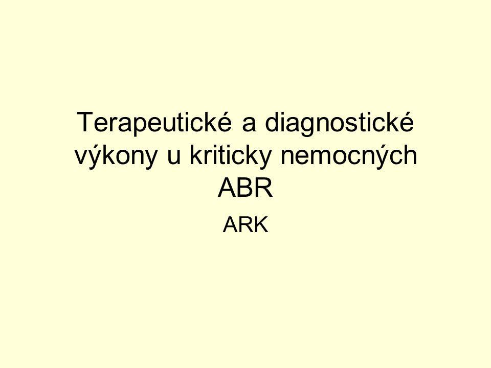 Terapeutické a diagnostické výkony u kriticky nemocných ABR ARK
