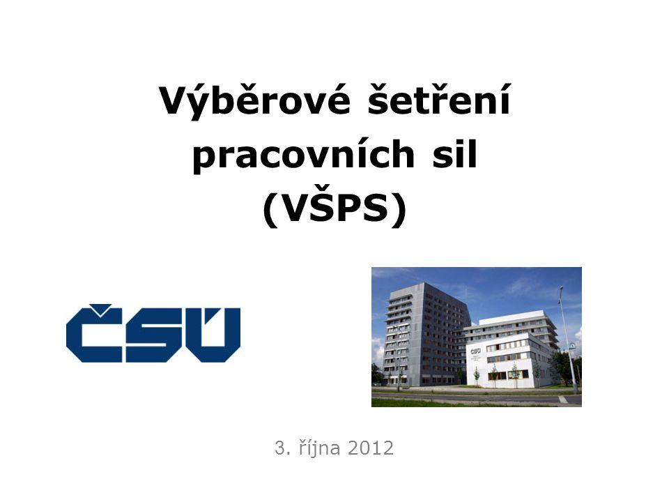 VŠPS - metodika  úvodní informace -probíhá nepřetržitě od prosince 1992 -na celém území České republiky, výsledky zveřejňovány za: NUTS 1 (ČR) NUTS 2 (regiony soudržnosti) NUTS 3 (kraje) -čtvrtletně (k 31.