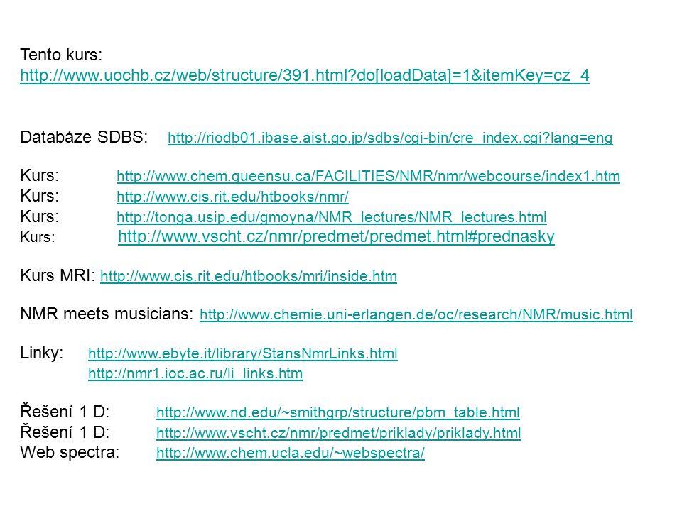 Tento kurs: http://www.uochb.cz/web/structure/391.html?do[loadData]=1&itemKey=cz_4 http://www.uochb.cz/web/structure/391.html?do[loadData]=1&itemKey=c