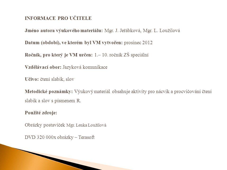 INFORMACE PRO UČITELE Jméno autora výukového materiálu: Mgr.