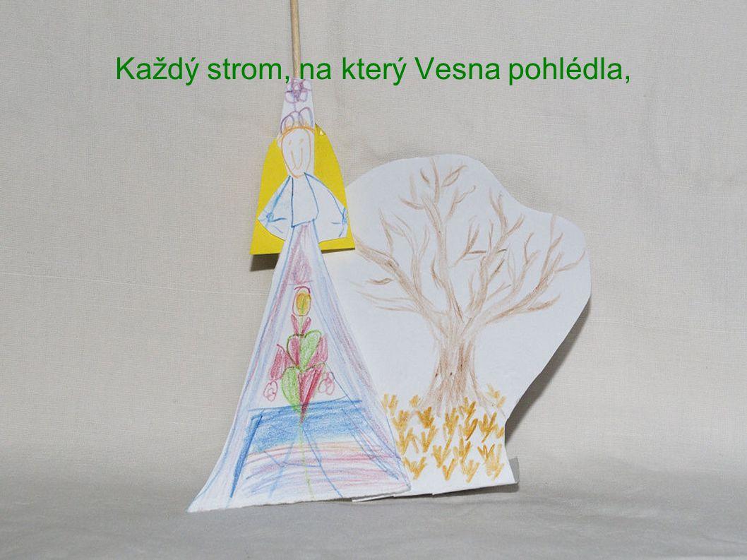 Každý strom, na který Vesna pohlédla,