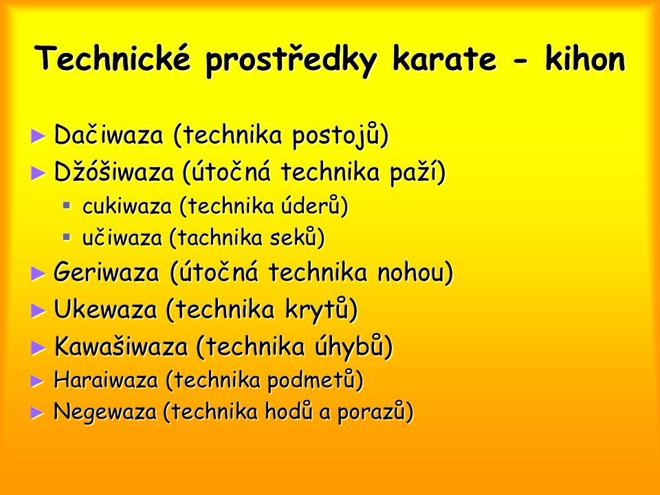 Technické prostředky karate - kihon ► Dačiwaza (technika postojů) ► Džóšiwaza (útočná technika paží)  cukiwaza (technika úderů)  učiwaza (tachnika seků) ► Geriwaza (útočná technika nohou) ► Ukewaza (technika krytů) ► Kawašiwaza (technika úhybů) ► Haraiwaza (technika podmetů) ► Negewaza (technika hodů a porazů)