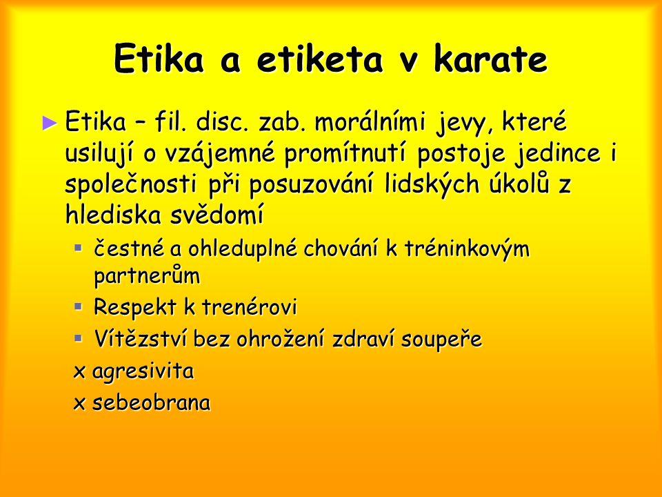 Etika a etiketa v karate ► Etika – fil. disc. zab.