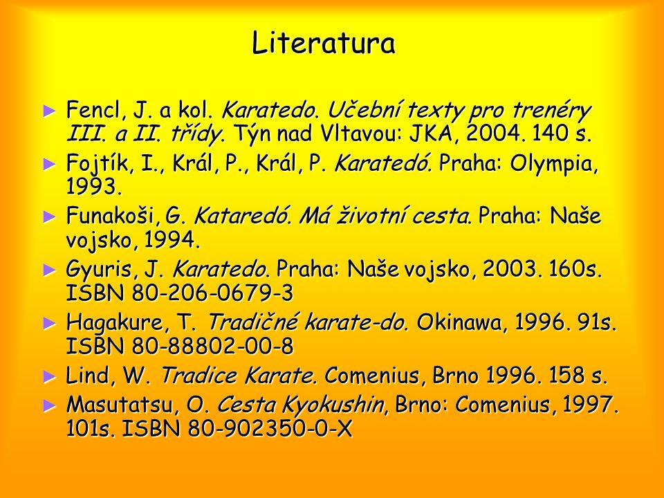 Literatura ► Fencl, J. a kol. Karatedo. Učební texty pro trenéry III.