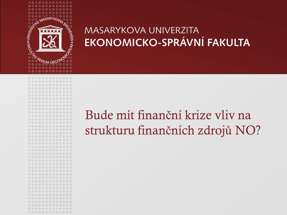 Bude mít finan č ní krize vliv na strukturu finan č ních zdroj ů NO